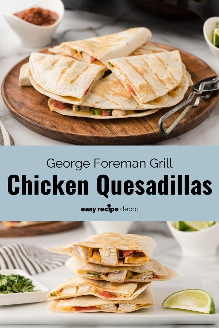 chicken quasadillas made with a george foreman grill or cuisinart griddler