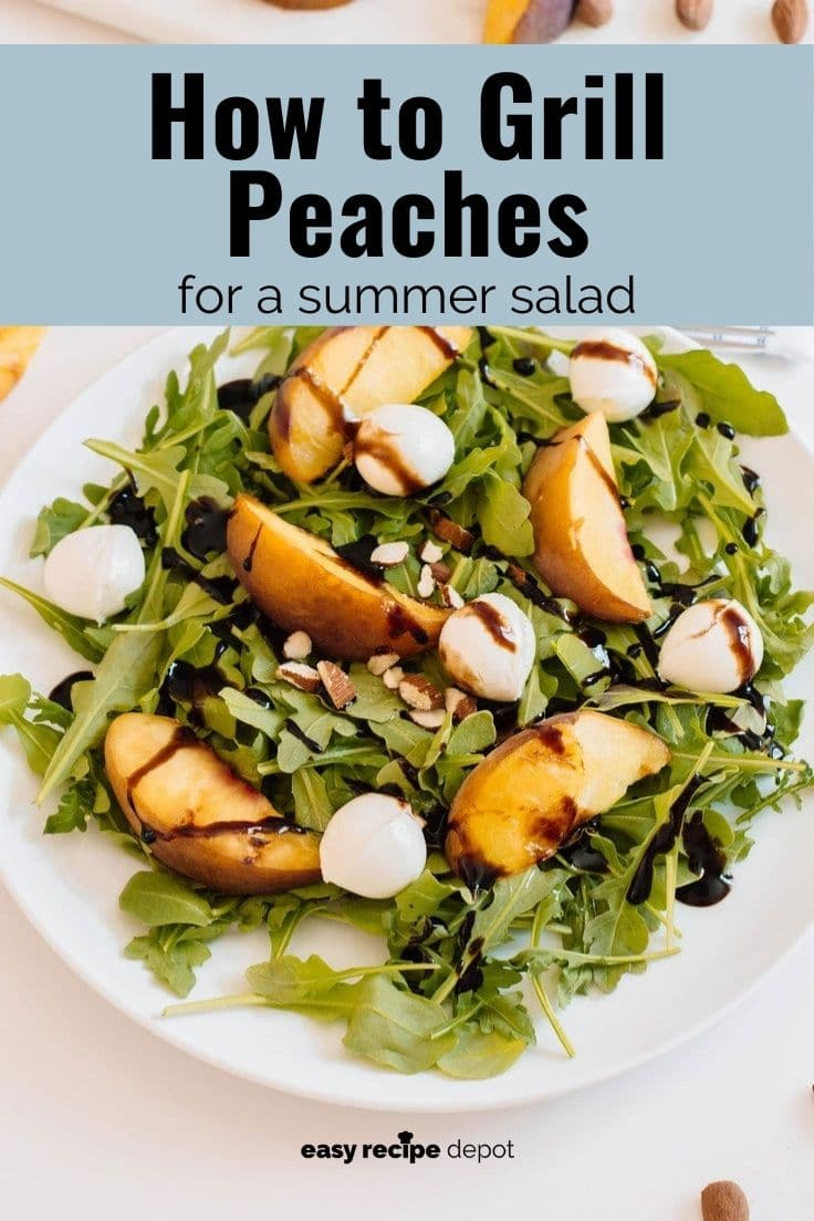 How to grill peaches for a summer salad.