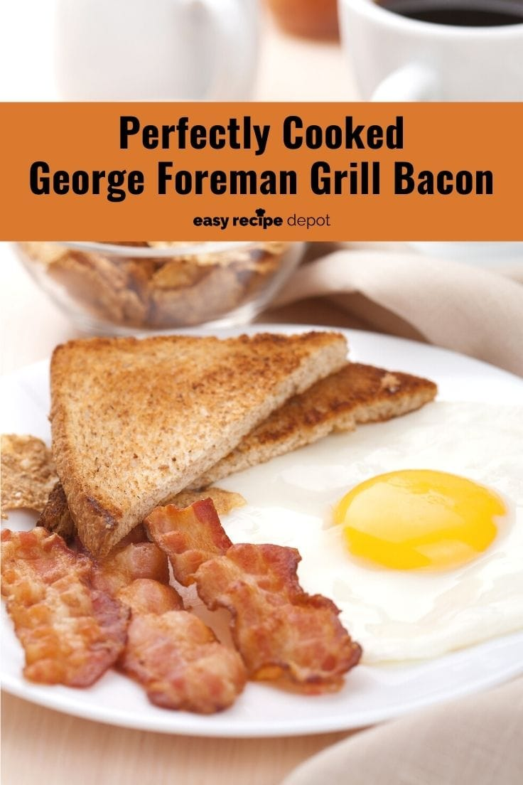 Perfectly cooked George Foreman Grill bacon.