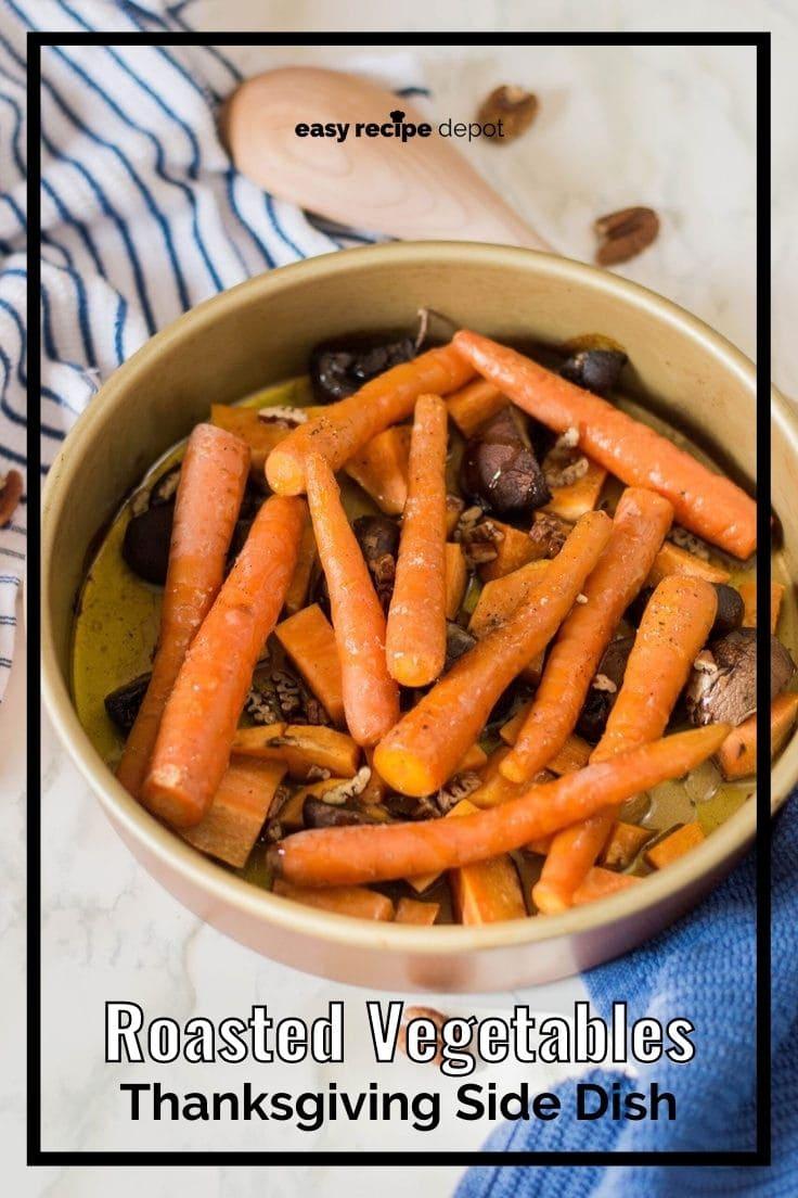 Roasted vegetables Thanksgiving side dish.